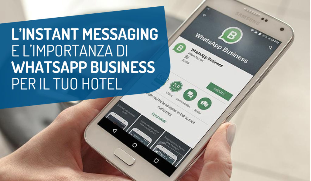 L'INSTANT MESSAGING E L'IMPORTANZA DI WHATSAPP BUSINESS PER IL TUO HOTEL